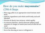 how do you make mayonnaise 250 6 steps