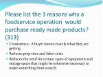 please list the 3 reasons why a foodservice operation would purchase ready made products 313