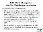 bill c 30 and u s legislation that may affect existing canadian law1