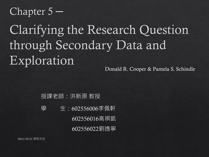 clarifying the research question through secondary data and exploration n.