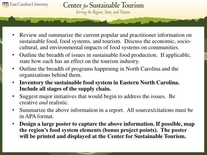 Review and summarize the current popular and practitioner information on sustainable food, food systems, and tourism.  Discuss the economic, socio-cultural, and environmental impacts of food systems on communities.