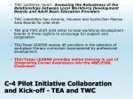c 4 pilot initiative collaboration and kick off tea and twc
