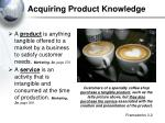 acquiring product knowledge