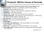 products deca s house of grounds