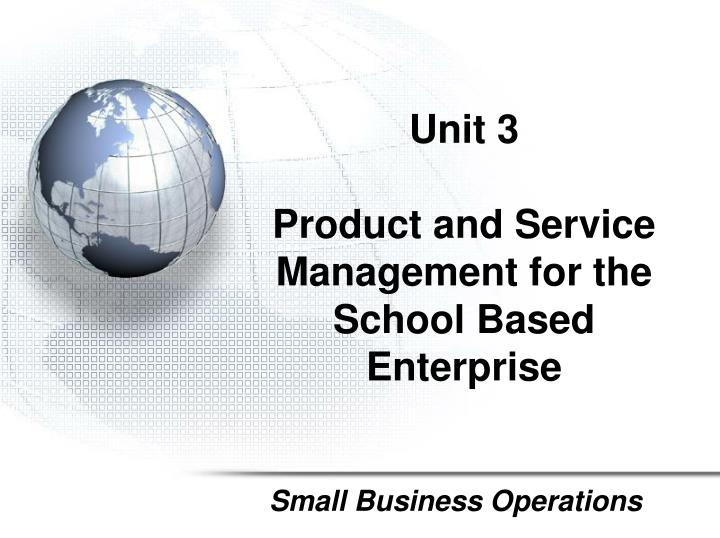 unit 3 product and service management for the school based enterprise n.