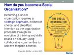 how do you become a social organization