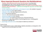 many important research questions are multidisciplinary