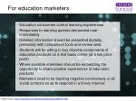 for education marketers