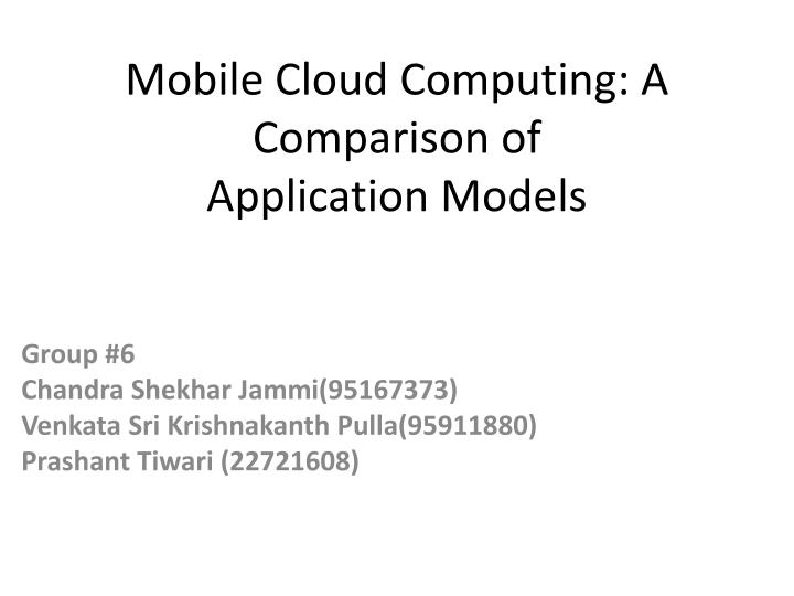 mobile cloud computing a comparison of application models n.