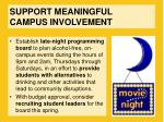 support meaningful campus involvement