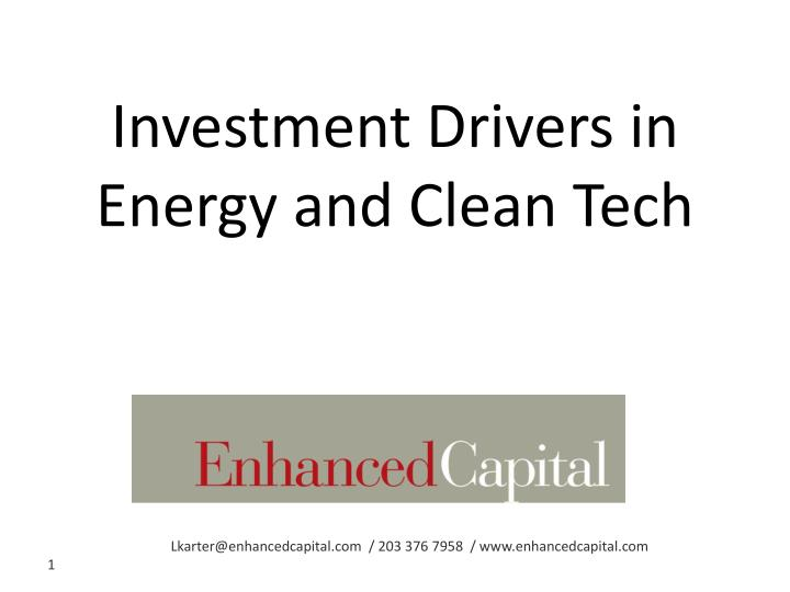 investment drivers in energy and clean tech n.