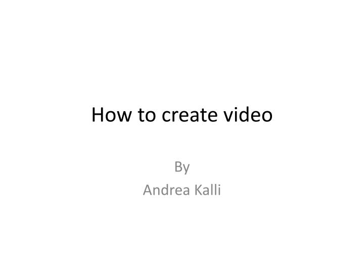 how to create video n.