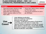 flash storage array tier 1 2 strengths weaknesses use cases