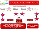 sub agent recruitment benefit