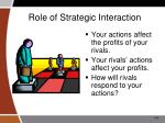 role of strategic interaction