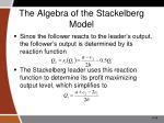 the algebra of the stackelberg model