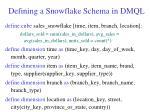 defining a snowflake schema in dmql