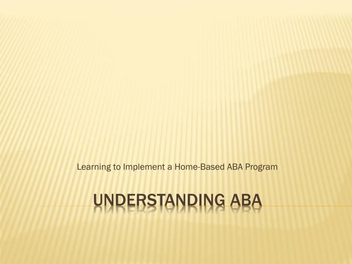 learning to implement a home based aba program n.