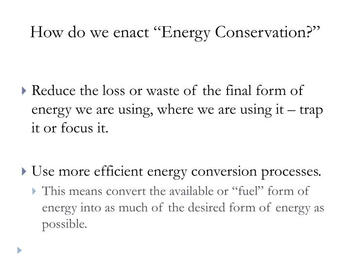 """How do we enact """"Energy Conservation?"""""""