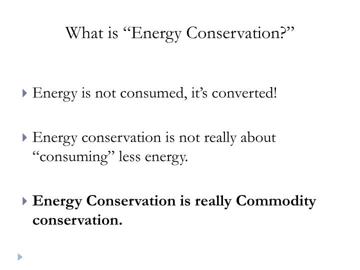 """What is """"Energy Conservation?"""""""