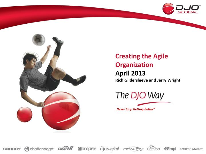 creating the agile organization april 2013 rich gildersleeve and jerry wright n.
