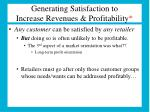 generating satisfaction to increase revenues profitability