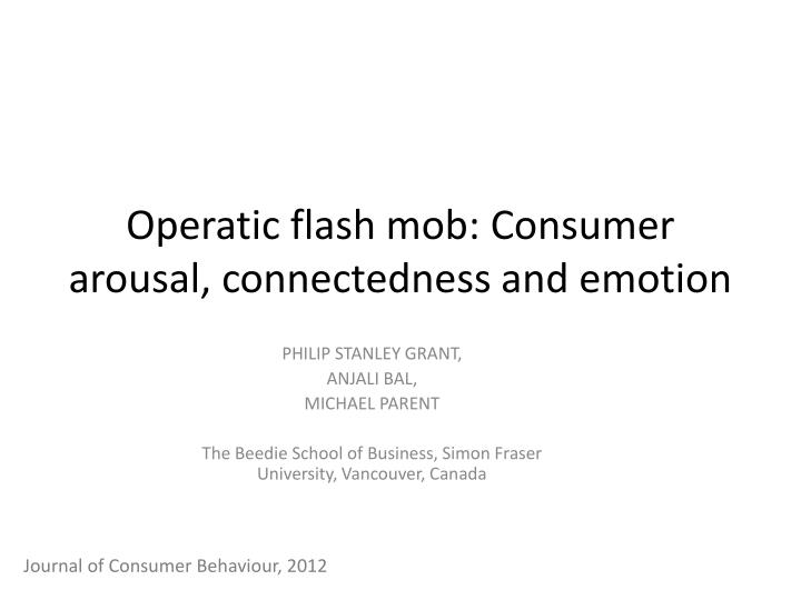 Operatic flash mob consumer arousal connectedness and emotion