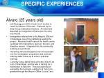 specific experiences