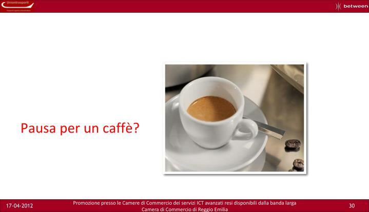 Pausa per un caffè?