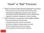 good vs bad processes