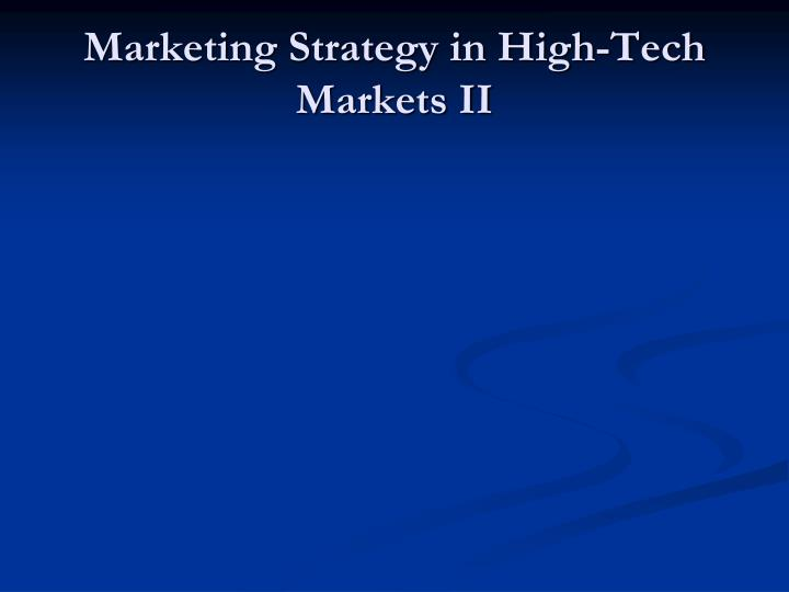 marketing strategy in high tech markets ii n.
