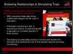 brokering relationships stimulating trials