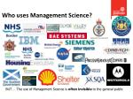 who uses management science