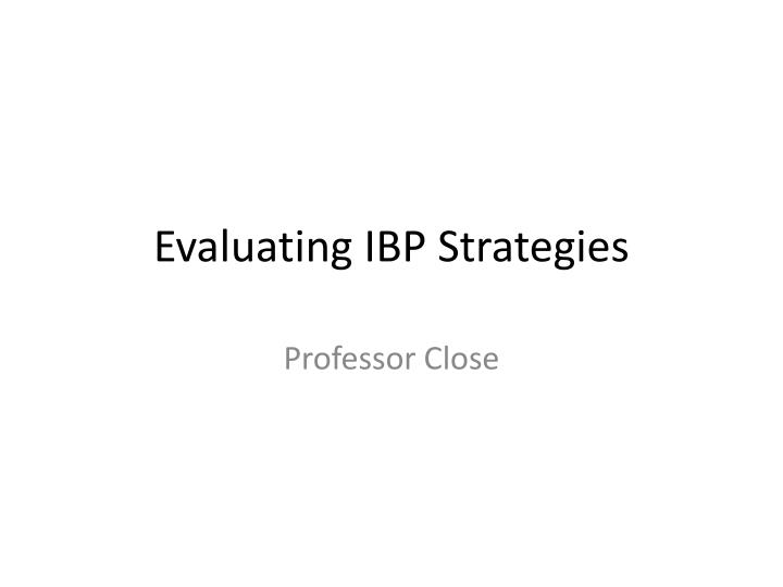 evaluating ibp strategies n.
