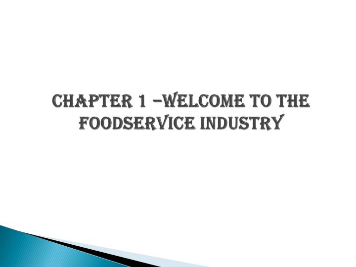 chapter 1 welcome to the foodservice industry n.