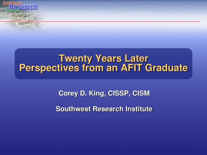 twenty years later perspectives from an afit graduate n.