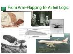 from arm flapping to airfoil logic