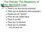the prelude the blasphemy of the alternative logic