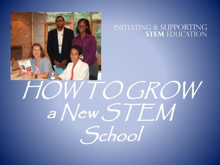 how to grow a new stem school n.