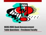 mjhs mhs band announcement table questions freshmen faculty