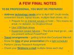 a few final notes