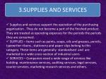 3 supplies and services