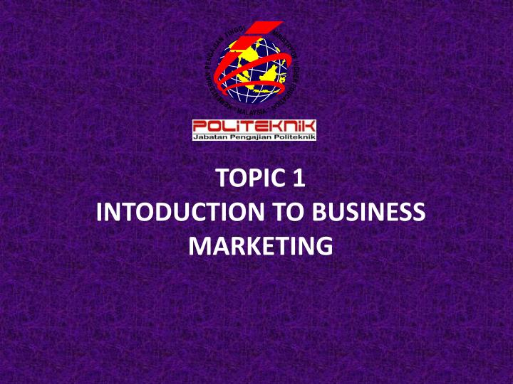 topic 1 intoduction to business marketing n.
