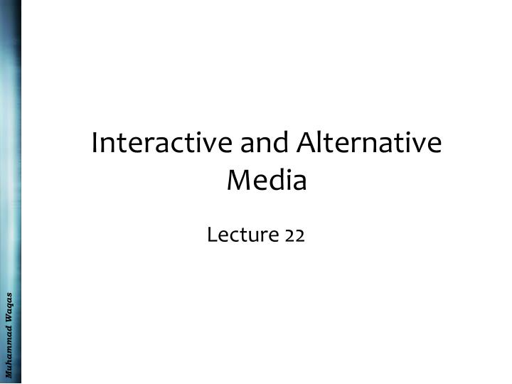 interactive and alternative media n.