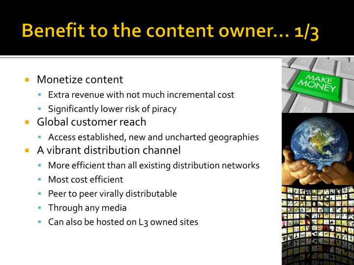 Benefit to the content owner… 1/3