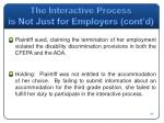 the interactive process is not just for employers cont d