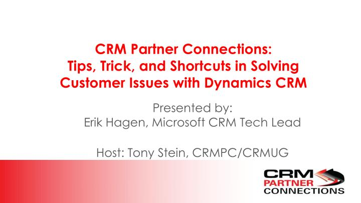 crm partner connections tips trick and shortcuts in solving customer issues with dynamics crm n.