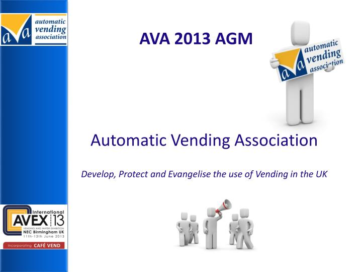 automatic vending association develop protect and evangelise the use of vending in the uk n.