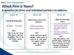 which firm is yours a question for firms and individual partners to address