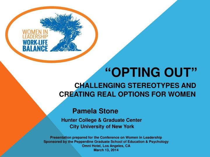 opting out challenging stereotypes and creating real options for women n.